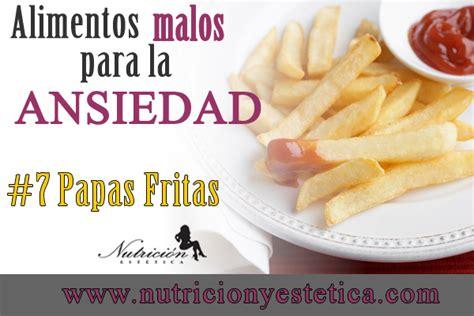alimentos para la ansiedad nutricion estetica 7 papas fritas alimentos para la