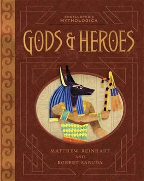 encyclopedia mythologica gods and heroes matthew reinhart robert sabuda matthew reinhart
