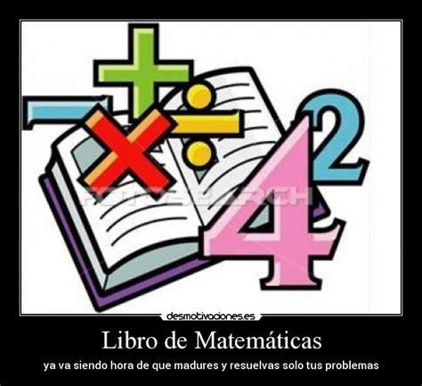 imagenes libro matematicas libro de matem 225 ticas desmotivaciones