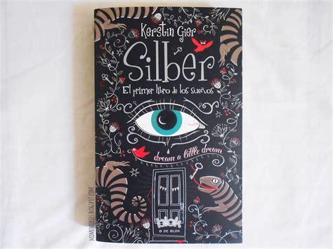 libros de costura rese 241 a de libro silber el primer libro de los suenos leer otaku disaster libros silber el libro de los