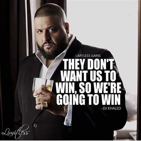 dj khaled quotes 25 best dj quotes on and lyrics