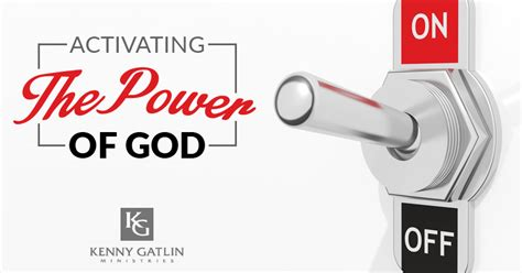 activation a story of god s transforming power books activating the power of god kenny gatlin ministries