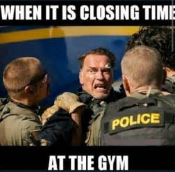 Arnold Meme - arnold meme when it is closing time at the gym
