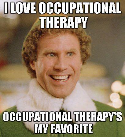 Occupational Therapy Memes - 54 best ot memes images on pinterest ot memes