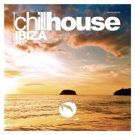 va house music va chill house ibiza 2017 finest chill house music 320kbpshouse net