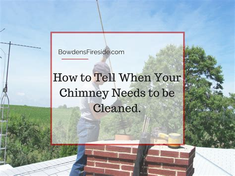 How To Clean Fireplace Chimney Yourself bowden s fireside 187 archive how to tell when your chimney needs to be cleaned