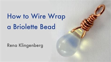 how to wire wrap a bead how to wire wrap a briolette bead jewelry