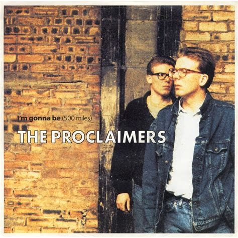 i would walk miles mp3 i m gonna be 500 miles single the proclaimers mp3