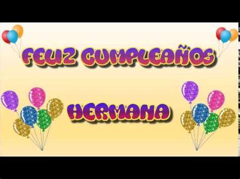 imagenes de cumpleaños para i hermana tarjeta animada de cumplea 241 os para hermana youtube