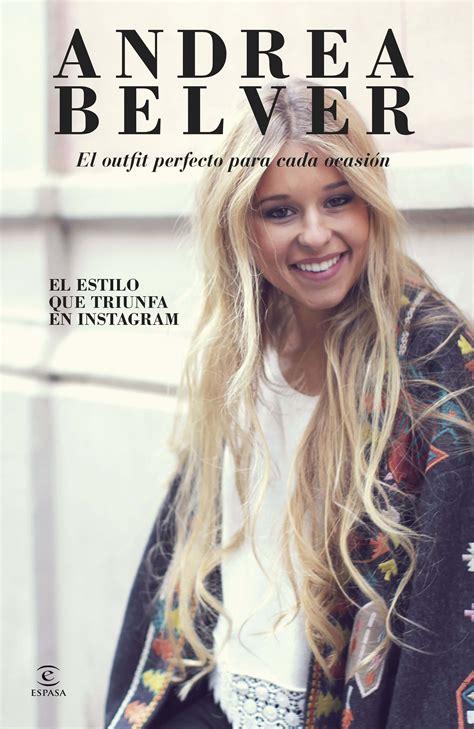 andrea belver el outfit descargar el libro andrea belver el outfit perfecto para cada ocasi 243 n gratis pdf epub