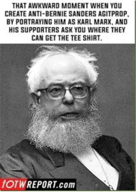 Anti Bernie Sanders Memes - that awkward moment when you create anti bernie sanders agitprop by portraying him as karl marx