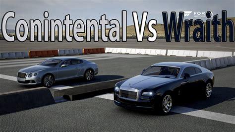 bentley vs rolls royce forza motorsport 6 drag race bentley continental gt
