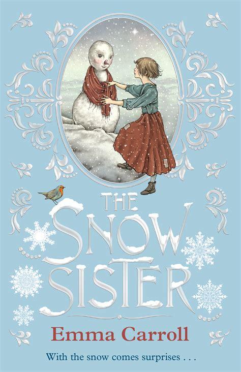 the snow sister the snow sister emma carroll 9780571317639 allen