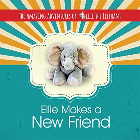quot ellie makes a new friend children s book