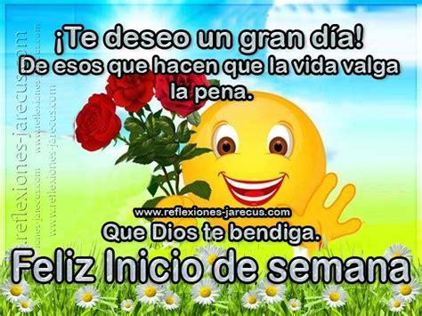 Imagenes De Te Deseo Un Feliz Inicio De Semana | 1000 images about feliz inicio de semana on pinterest