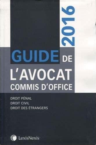 avocat commis d office livre guide de l avocat commis d office collectif