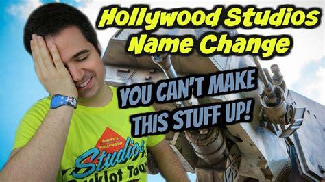hollywood studios names hollywood studios name change youtube