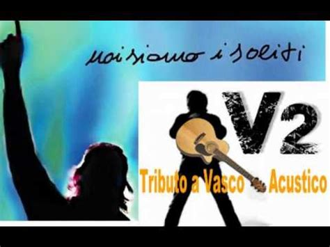 i soliti vasco i soliti vasco cover by v2 tributo a vasco