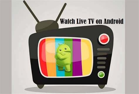 best free tv apps for android top 11 best live tv apps for android to tv channels