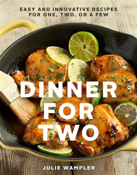 25 best ideas about dinner for two on recipes meals and cookbook cover vote table for two 174 by julie wler