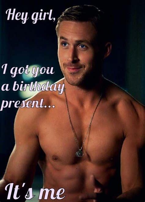 Happy Birthday Meme Ryan Gosling - 80 of the best ryan gosling quot hey girl quot posts