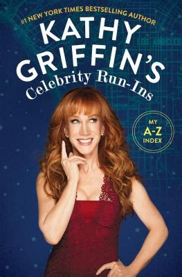 kathy griffin s run ins my a z index hardcover