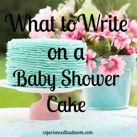 What To Write On A Baby Shower Cake what to write on a baby shower cake experienced bad