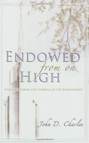 completing your endowment temple endowment books endowed from on high understanding the symbols of the