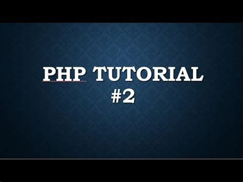 php tutorial youtube new boston php tutorial for beginners 2 install php and w server
