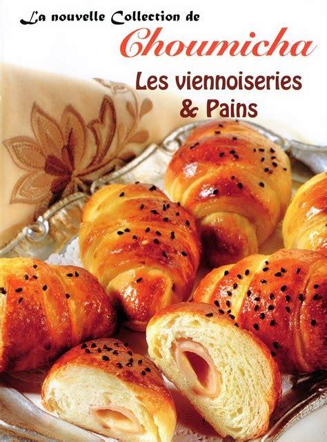 telecharger recette de cuisine alg駻ienne pdf viennoiseries et pains livre choumicha 2010 en pdf