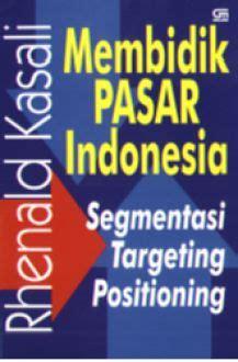 Branding Soft Cover Oleh Rhenald Kasali membidik pasar indonesia segmentasi targeting positioning