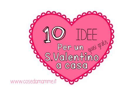 lettere per s valentino 10 idee economiche per un s valentino in casa cose da mamme