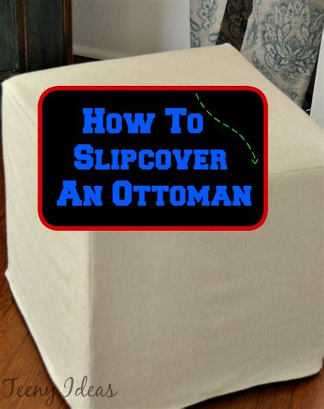 how to slipcover an ottoman how to slipcover an ottoman teeny ideas
