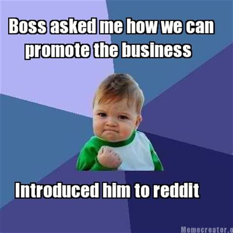 meme creator boss asked me how we can introduced him to