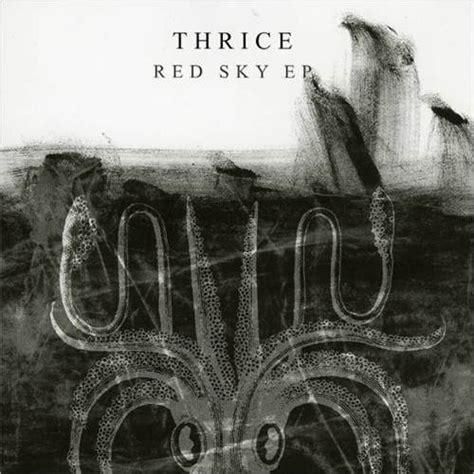 thrice vheissu tracklist thrice red sky ep lyrics and tracklist genius