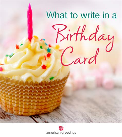 Birthday Card What To Write What To Write Archives American Greetings Blog