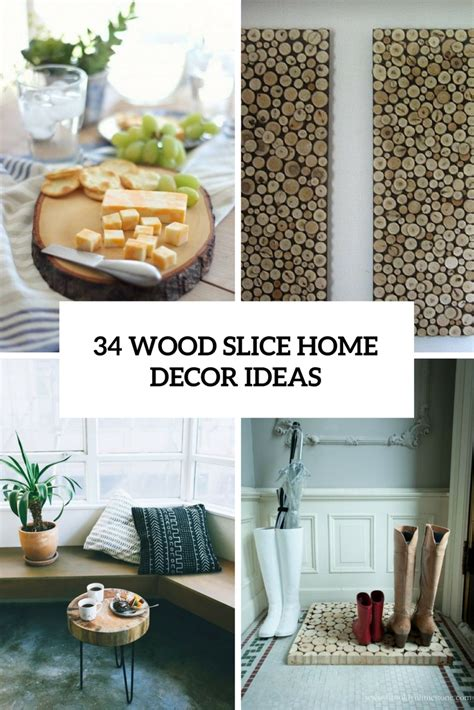 ideas for home decor 34 wood slice home d 233 cor ideas shelterness