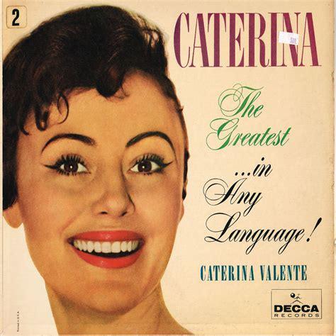 caterina valente greatest hits caterina valente greatest in any language u s decca lp dl