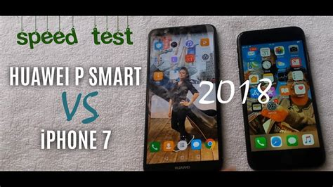 speed test huawei p smart vs iphone 7 2018