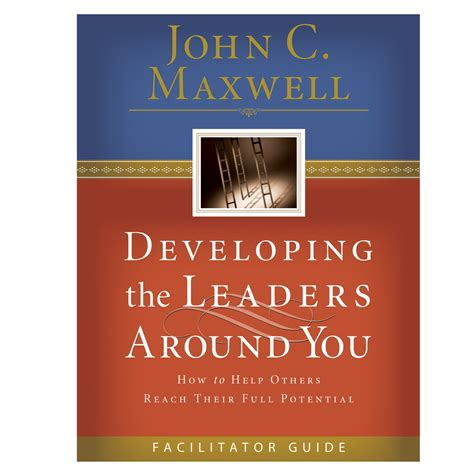 Developing The Leaders Around You developing the leaders around you facilitator guide