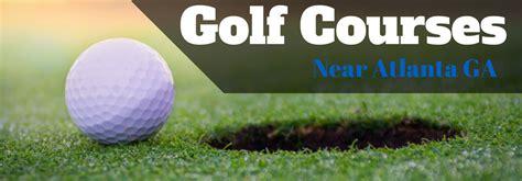 Best Golf Courses Near Atlanta Ga