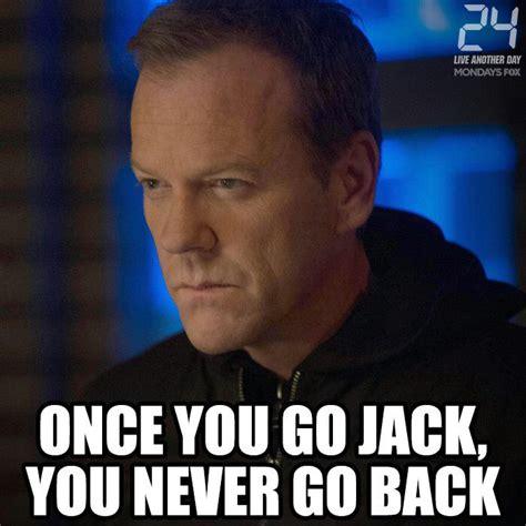 Jack Bauer Meme - once you go jack you never go back the insyder the