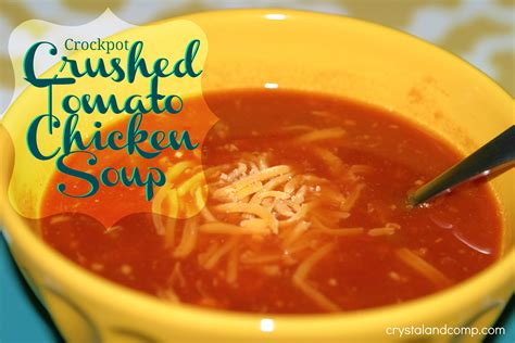 www easy crockpot crushed tomato and chicken soup crystalandcomp com