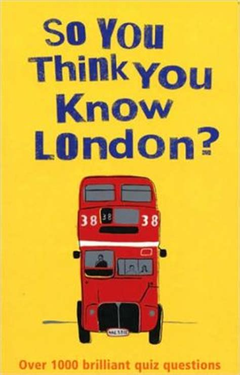 quiz questions london so you think you know london over 100 brilliant quiz