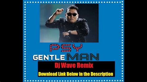 download mp3 manuk dadali remix psy gentleman dj wave remix audio mp3 download link with