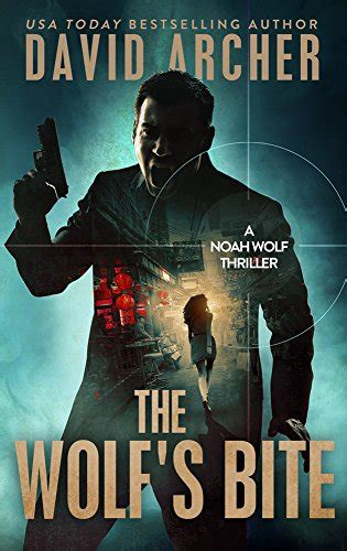 the a thriller novella books the wolf s bite an thriller novel a noah wolf