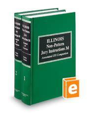 illinois pattern jury instructions online illinois non pattern jury instructions 3d legal solutions