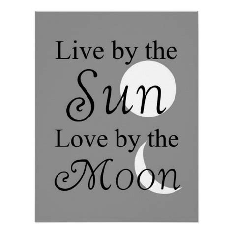 live by the sun love by the moon print moon print moon