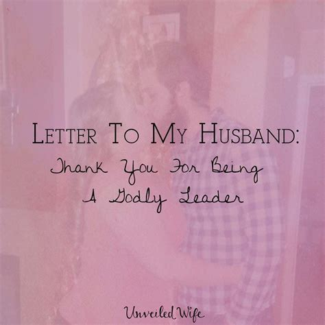 Letter To My Husband: Thank You For Being A Godly Leader