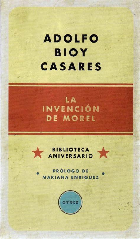 libro la invencion de morel 5 libros para descubrir el mundo fant 225 stico de un idealista cultura colectiva cultura colectiva